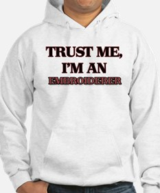 Trust Me, I'm an Embroiderer Hoodie
