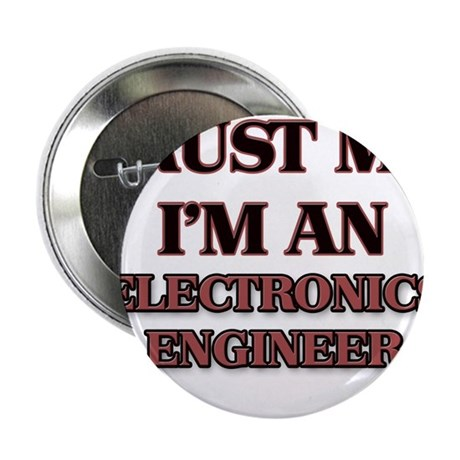 "Trust Me, I'm an Electronics Engineer 2.25"" Button"