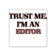 Trust Me, I'm an Editor Sticker