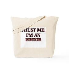 Trust Me, I'm an Editor Tote Bag