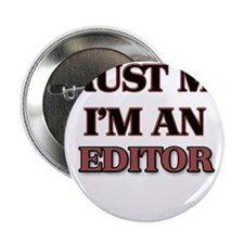 "Trust Me, I'm an Editor 2.25"" Button"
