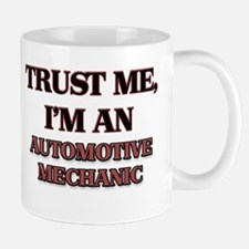Trust Me, I'm an Automotive Mechanic Mugs
