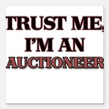 """Trust Me, I'm an Auctioneer Square Car Magnet 3"""" x"""