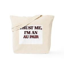 Trust Me, I'm an Au Pair Tote Bag