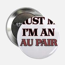 """Trust Me, I'm an Au Pair 2.25"""" Button"""