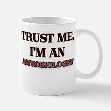 Trust Me, I'm an Astrobiologist Mugs