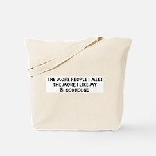 Bloodhound: people I meet Tote Bag