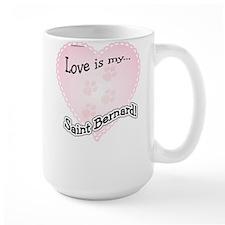 Love is my Saint Bernard Mug