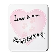 Love is my Saint Bernard Mousepad