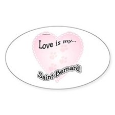 Love is my Saint Bernard Oval Decal