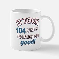It took 104 years to look this good Mug