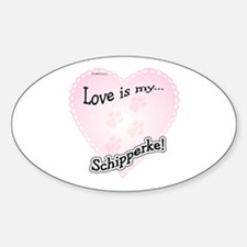 Love is my Schipperke Oval Decal
