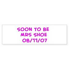 Soon To Be Mrs Shoe 08/1 Bumper Bumper Sticker