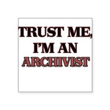 Trust Me, I'm an Archivist Sticker
