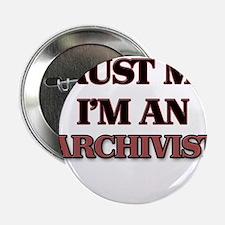 """Trust Me, I'm an Archivist 2.25"""" Button"""