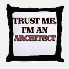 Trust Me, I'm an Architect Throw Pillow