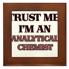 Trust Me, I'm an Analytical Chemist Framed Tile