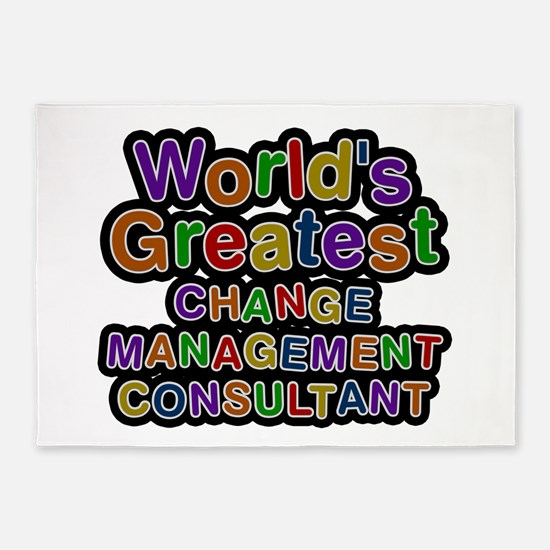 World's Greatest CHANGE MANAGEMENT CONSULTANT 5'x7
