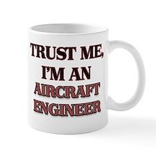 Trust Me, I'm an Aircraft Engineer Mugs