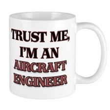 Trust Me, I'm an Aircraft Engineer Mugs