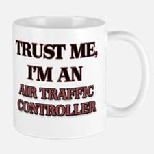 Trust Me, I'm an Air Traffic Controller Mugs