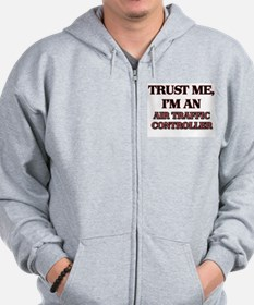 Trust Me, I'm an Air Traffic Controller Zip Hoodie