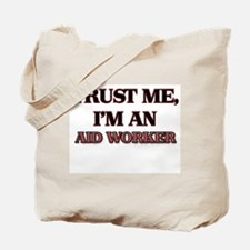 Trust Me, I'm an Aid Worker Tote Bag