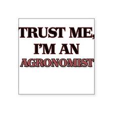 Trust Me, I'm an Agronomist Sticker