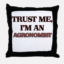 Trust Me, I'm an Agronomist Throw Pillow