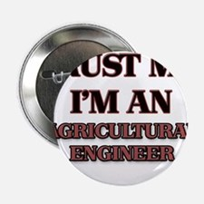 """Trust Me, I'm an Agricultural Engineer 2.25"""" Butto"""