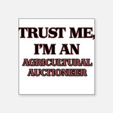 Trust Me, I'm an Agricultural Auctioneer Sticker