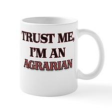 Trust Me, I'm an Agrarian Mugs
