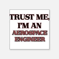 Trust Me, I'm an Aerospace Engineer Sticker