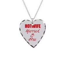 Hot Wife Married & Free Necklace heart