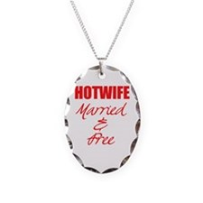 Hot Wife Married & Free Necklace oval