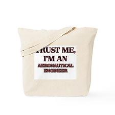 Trust Me, I'm an Aeronautical Engineer Tote Bag