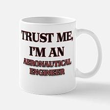 Trust Me, I'm an Aeronautical Engineer Mugs
