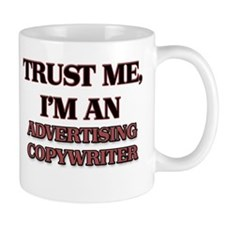 Trust Me, I'm an Advertising Copywriter Mugs