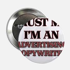 """Trust Me, I'm an Advertising Copywriter 2.25"""" Butt"""