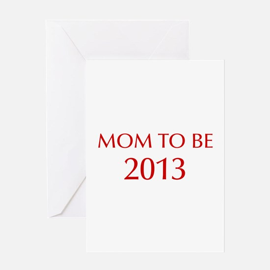 mom-to-be-2013-OPT-RED Greeting Cards