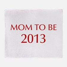 mom-to-be-2013-OPT-RED Throw Blanket