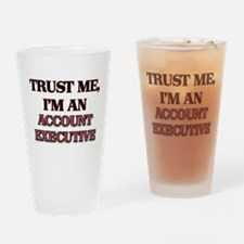 Trust Me, I'm an Account Executive Drinking Glass