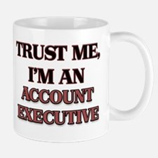 Trust Me, I'm an Account Executive Mugs