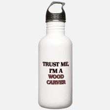 Trust Me, I'm a Wood Carver Water Bottle