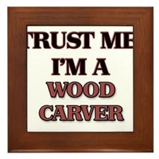 Trust Me, I'm a Wood Carver Framed Tile