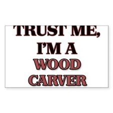Trust Me, I'm a Wood Carver Decal