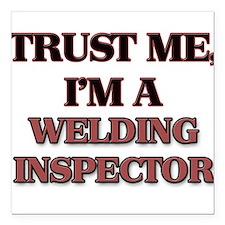 Trust Me, I'm a Welding Inspector Square Car Magne