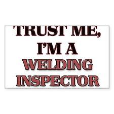 Trust Me, I'm a Welding Inspector Decal