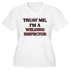 Trust Me, I'm a Welding Inspector Plus Size T-Shir