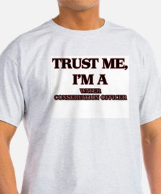 Trust Me, I'm a Water Conservation Officer T-Shirt